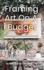 Framing Art On A Budget