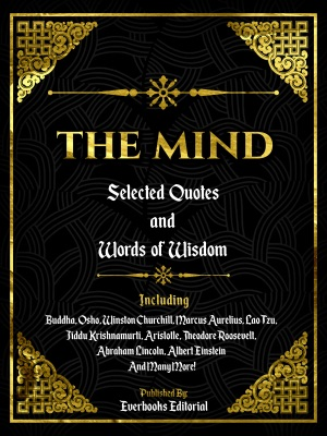 The Mind: Selected Quotes And Words Of Wisdom