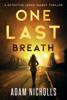 Adam Nicholls - One Last Breath: A Serial Killer Crime Novel artwork
