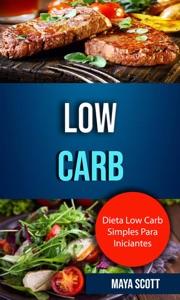 Low Carb: Dieta Low Carb Simples Para Iniciantes Book Cover