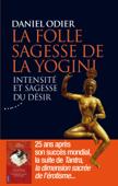 La folle sagesse de la yogini - Intensité et sagesse du désir