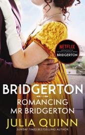 Download Bridgerton: Romancing Mr Bridgerton (Bridgertons Book 4)