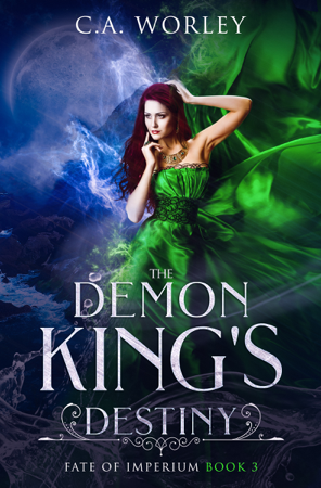 The Demon King's Destiny - C.A. Worley