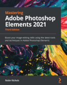 Mastering Adobe Photoshop Elements 2021