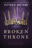 Broken Throne: A Red Queen Collection