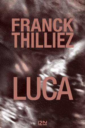 Luca - Franck Thilliez