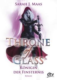 Throne of Glass 4 - Königin der Finsternis - Sarah J. Maas by  Sarah J. Maas PDF Download