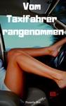 Vom Taxifahrer Rangenommen