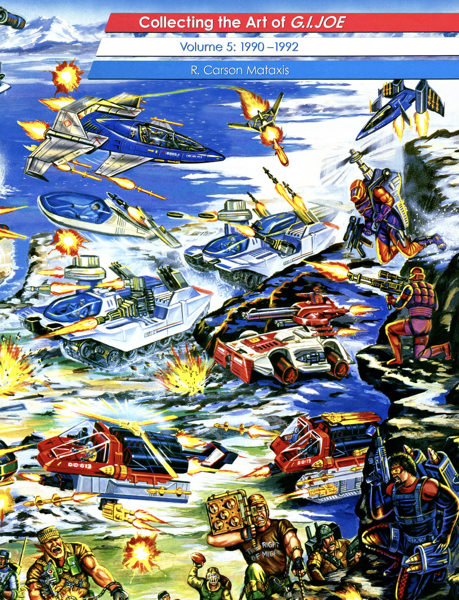 Collecting the Art of G.I.Joe: Volume 5 (1990-1992)