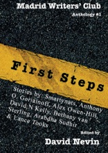First Steps: Madrid Writers' Club Anthology