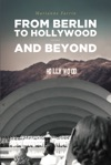 From Berlin To Hollywood - And Beyond