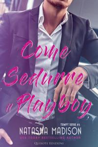 Come sedurre il playboy Copertina del libro