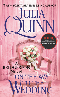 Julia Quinn - On the Way to the Wedding book