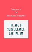 Summary of Shoshana Zuboff's The Age of Surveillance Capitalism