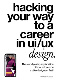 Hacking your way to a career in UI/UX Design