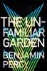 The Unfamiliar Garden