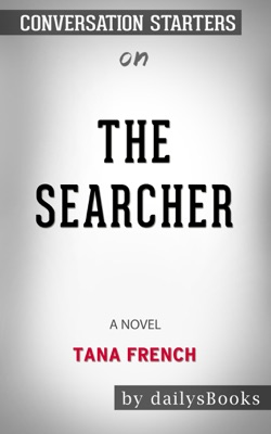 The Searcher: A Novel by Tana French: Conversation Starters