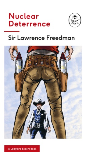 Sir Lawrence Freedman - Nuclear Deterrence