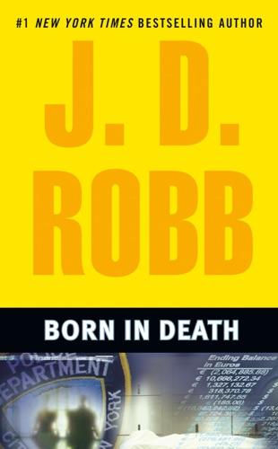 J. D. Robb - Born in Death