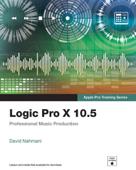 Logic Pro X 10.5 - Apple Pro Training Series: Professional Music Production, 1/e Book Cover