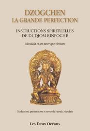 Dzogchen : la grande perfection