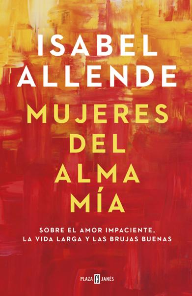 Mujeres del alma mía por Isabel Allende
