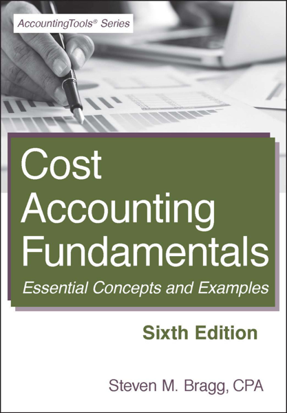 Cost Accounting Fundamentals: Sixth Edition