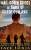 Mail Order Brides of Band of Sister Outlaws (A Western Romance Book)