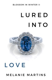 Lured into Love - Melanie Martins by  Melanie Martins PDF Download