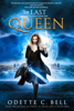 Odette C. Bell - The Last Queen Book One  artwork