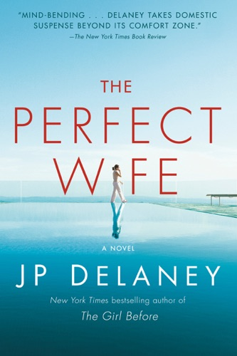 J.P. Delaney - The Perfect Wife