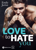 Download and Read Online Love to Hate You