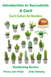 Introduction To Succulents  Cacti Cacti Culture For Newbies
