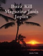 Buzz Kill Magazine Janis Joplin