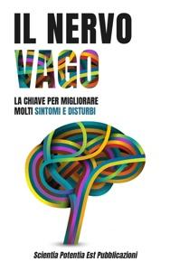 Il Nervo Vago: La Chiave per Migliorare Molti Sintomi e Disturbi Book Cover