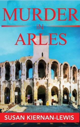 Susan Kiernan-Lewis - Murder in Arles