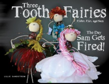 Three Tooth Fairies Flutter, Flax, and Sam