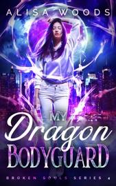 My Dragon Bodyguard (Broken Souls 4) PDF Download