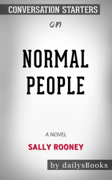 Normal People: A Novel by Sally Rooney: Conversation Starters