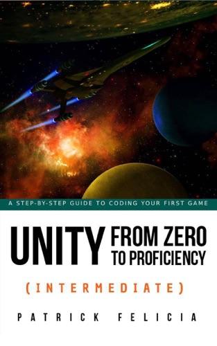 Unity  from Zero to Proficiency (Intermediate)