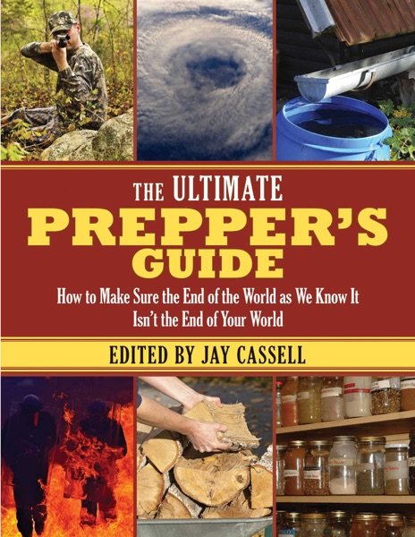 The Ultimate Prepper's Guide - Jay Cassell book cover