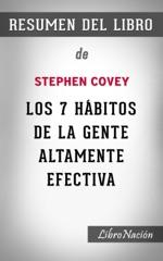 """Los 7 hábitos de la gente altamente efectiva """"The 7 Habits of Highly Effective People"""": Resumen del libro de Stephen Covey"""