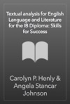 Textual Analysis For English Language And Literature For The IB Diploma Skills For Success