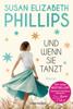 Susan Elizabeth Phillips - Und wenn sie tanzt Grafik