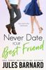 Jules Barnard - Never Date Your Best Friend artwork