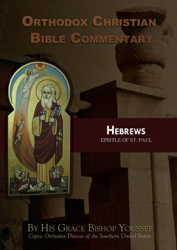 Orthodox Christian Bible Commentary: Hebrews