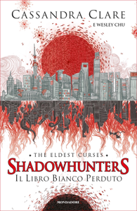 Shadowhunters: The Eldest Curses - 2. Il libro bianco perduto Book Cover