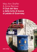 Download and Read Online Il club del libro e della torta di bucce di patata di Guernsey