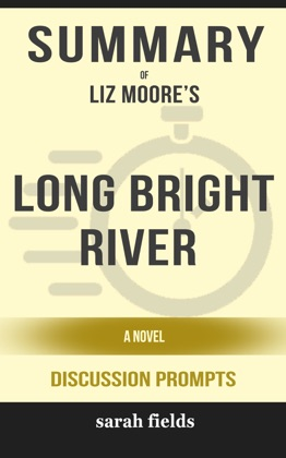Summary of Long Bright River: A Novel by Liz Moore (Discussion Prompts) image