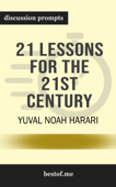 21 Lessons for the 21st Century by Yuval Noah Harari (Discussion Prompts)